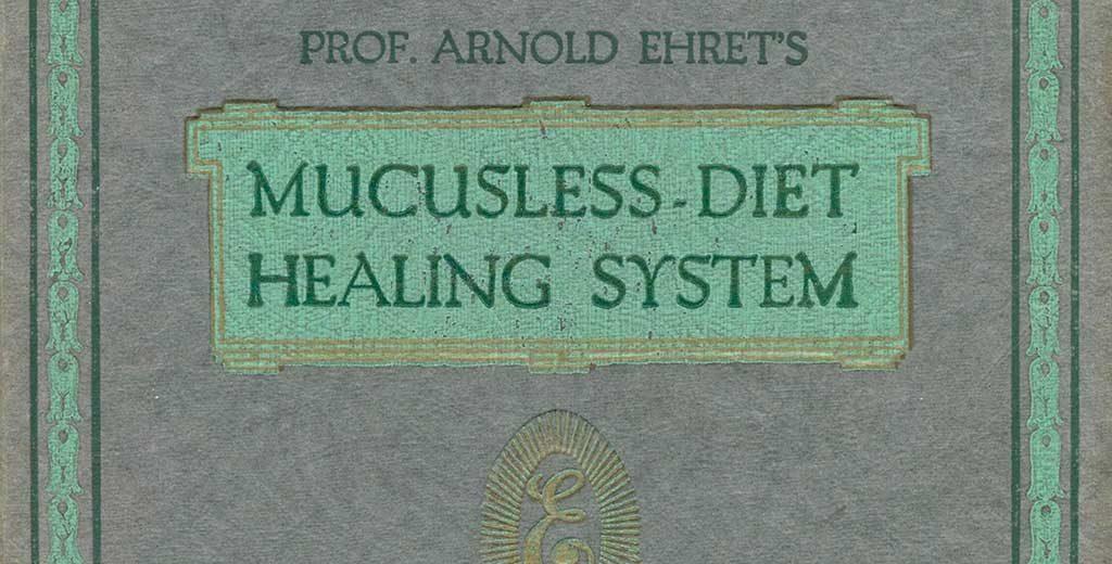 Sistema curativo por Dieta Amucosa de Arnold Ehret, por Irene Bueno